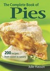 The Complete Book of Pies: 200 Recipes from Sweet to Savory