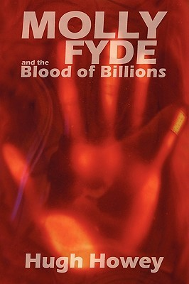 Molly Fyde and the Blood of Billions by Hugh Howey