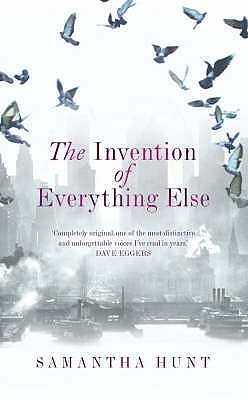 The Invention Of Everything Else
