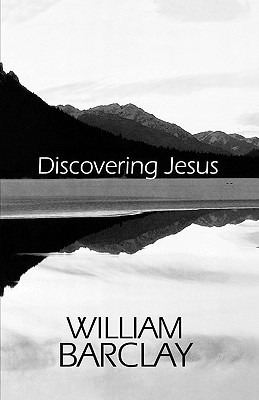 Discovering Jesus (William Barclay Library)