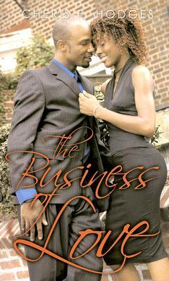 The Business of Love by Cheris Hodges