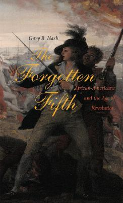 The Forgotten Fifth by Gary B. Nash