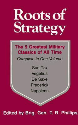 Roots of Strategy: Book 1 - The 5 Greatest Military Classics of All Time