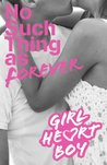 No Such Thing as Forever (Girl Heart Boy, #1)