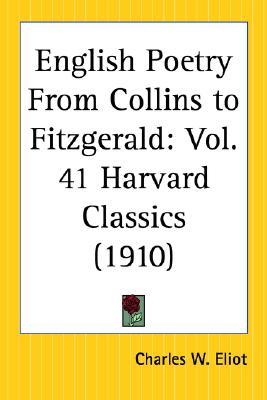 English Poetry from Collins to Fitzgerald: Part 41 Harvard Classics