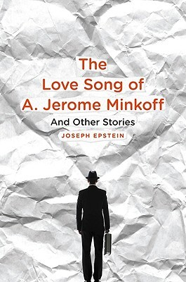 The Love Song of A. Jerome Minkoff by Joseph Epstein
