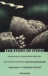 The Story of Stone: Intertextuality, Ancient Chinese Stone Lore, and the Stone Symbolism in <I>Dream of the Red Chamber</I>, <I>Water Margin</I>, and <I>The Journey to the West</I>