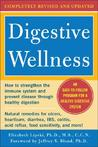 Digestive Wellness: How to Strengthen the Immune System and Prevent Disease Through Healthy Digestion