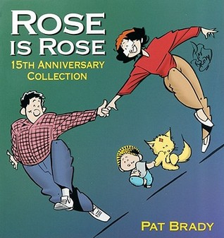 Rose is Rose by Pat Brady