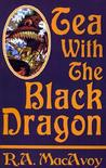 Tea with the Black Dragon (Black Dragon, #1)