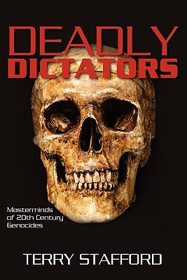 Deadly Dictators by Terry  Stafford