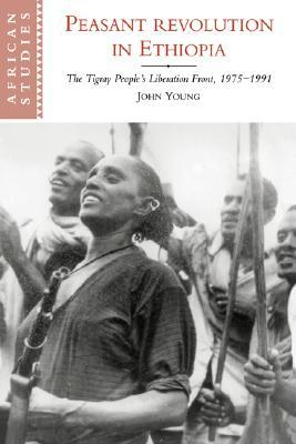 Peasant Revolution in Ethiopia: The Tigray People's Liberation Front, 1975 1991
