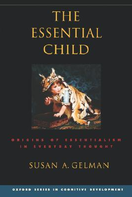 The Essential Child by Susan A. Gelman