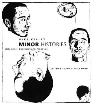Minor Histories: Statements, Conversations, Proposals (Writing Art)