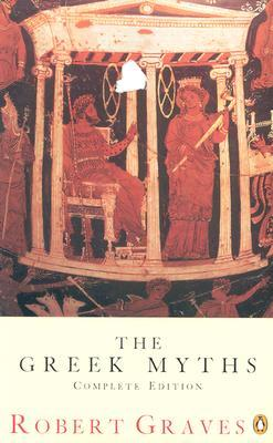 The Greek Myths by Robert Graves