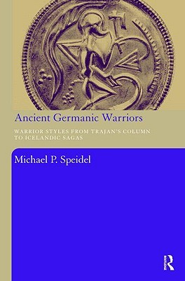 ancient germanic warriors warrior styles from trajan s
