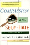 Compassion and Self Hate: An Alternative to Despair