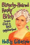 Bleachy-Haired Honky Bitch: Tales from a Bad Neighborhood