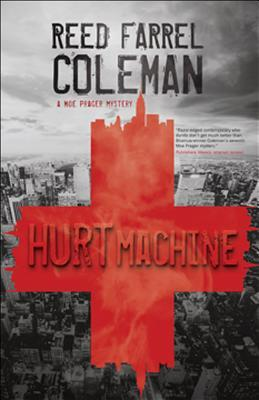 Hurt Machine (A Moe Prager Mystery) by Reed Farrel Coleman