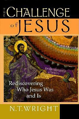 The Challenge of Jesus by N.T. Wright