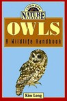 Owls: A Wildlife Handbook (Johnson Nature Series)