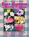 Easy Gardens for South Florida (Florida Gardening) Volume I by Pamela Crawford