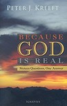 Because God is Real: Sixteen Questions, One Answer