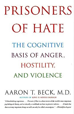 Prisoners of Hate by Aaron T. Beck