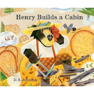 Henry Builds a Cabin by D.B. Johnson