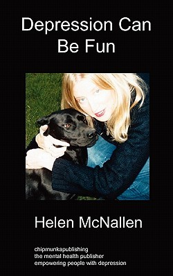 Depression Can Be Fun by Helen McNallen