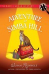 The Adventure at Simba Hill (Kari + Lucas Mysteries, #3)