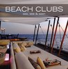 Beach Clubs: Sea, See & Seen