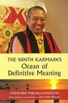 The Ninth Karmapa's Ocean of Definitive Meaning by Khenchen Thrangu