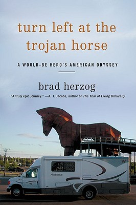 Turn Left At The Trojan Horse by Brad Herzog