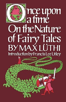 Once Upon a Time: On the Nature of Fairy Tales