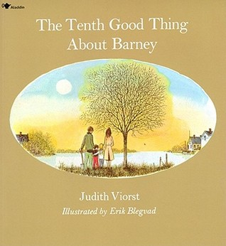 The Tenth Good Thing About Barney by Judith Viorst