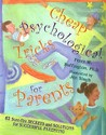Cheap Psychological Tricks for Parents: 62 Sure-Fire Secrets and Solutions for Successful Parenting