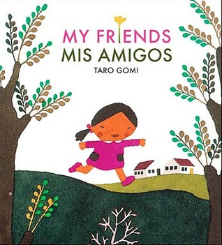 My Friends/Mis Amigos by Tarō Gomi