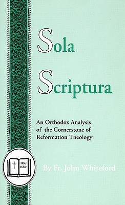 sola scriptura: an orthodox analysis of the cornerstone of reformation theology