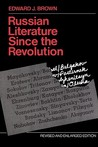 Russian Literature Since the Revolution: Revised and Enlarged Edition
