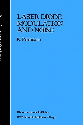 Laser Diode Modulation and Noise by K. Petermann