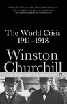 The World Crisis 1911-1918 (Penguin Classics)
