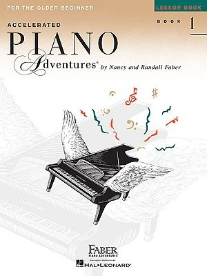 Accelerated Piano Adventures For the Older Beginner, Book 1 by Nancy Faber