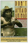 Don't Be Afraid, Gringo by Elvia Alvarado