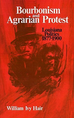 Bourbonism and Agrarian Protest: Louisiana Politics, 1877-1900