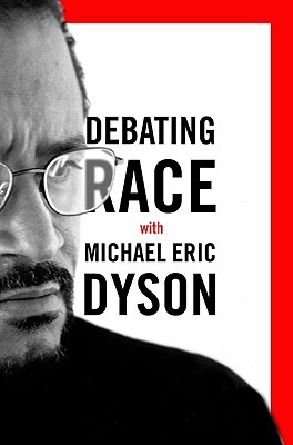Debating Race by Michael Eric Dyson