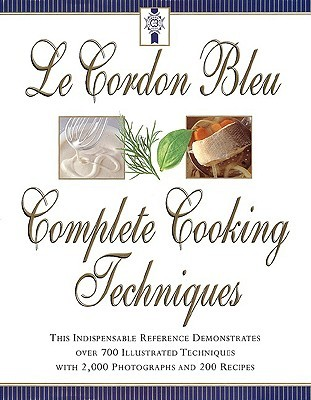 Le Cordon Bleu's Complete Cooking Techniques by Le Cordon Bleu Magazine