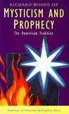 Mysticism and Prophecy: The Dominican Tradition (Traditions of Christian Spirituality)