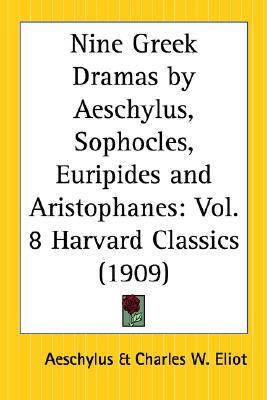 Nine Greek Dramas by Charles William Eliot