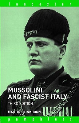 Mussolini and Fascist Italy by Martin Blinkhorn